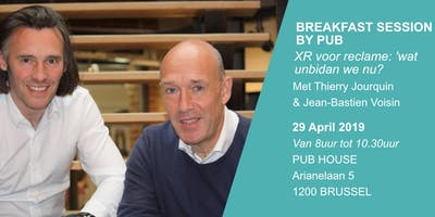 Breakfast Session by PUB : XR voor reclame: 'wat unbidan we nu?