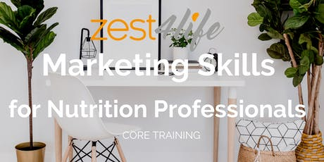 Zest4life Marketing Skills for Nutrition Professionals LONDON tickets