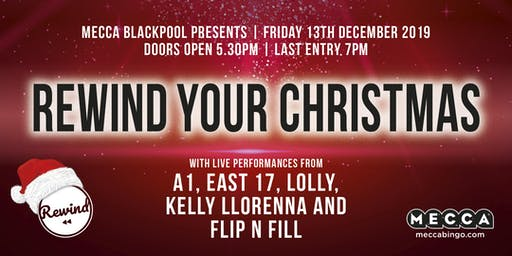 REWIND YOUR CHRISTMAS at Mecca Blackpool