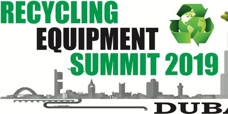 Dubai Recycling Equipment Summit 2019 tickets