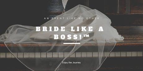 BRIDE LIKE A BOSS! tickets