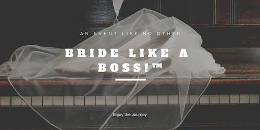 BRIDE LIKE A BOSS!