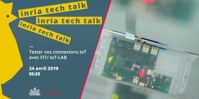 Inria Tech Talk : Validez vos protocoles IoT avec