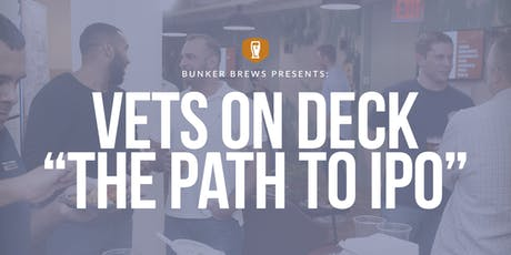 "Bunker Brews NYC: Vets On Deck, ""The Path to IPO"" tickets"