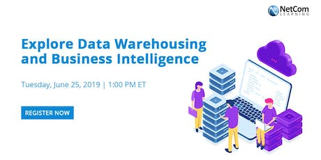 Webinar - Explore Data Warehousing and Business Intelligence tickets