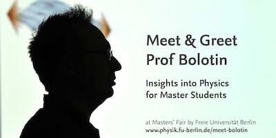 Meet & Greet Prof. Bolotin - Insights into Physics