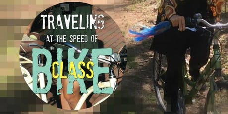 """Traveling at the Speed of Bike"" Class tickets"