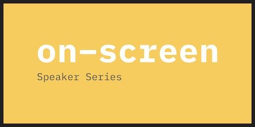 On-Screen: Speaker Series