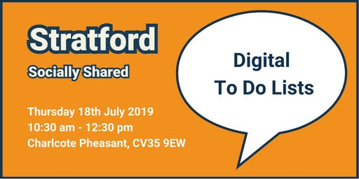 Stratford Socially Shared - 'Digital To Do Lists '