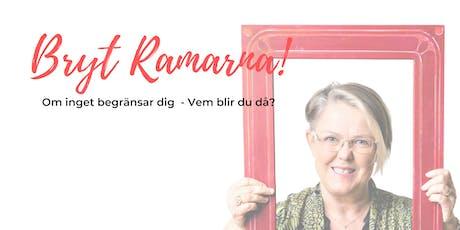 BRYT RAMARNA! Inspirationsföreläsning med Åsa Rydhard biljetter