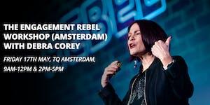 The Engagement Rebel Workshop, by Debra Corey (morning...