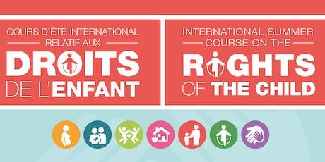 Cours d'été international relatif aux droits de l'enfant 2019 tickets