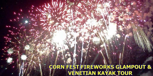 10th annual FIREWORKS GLAMPOUT + VENETIAN KAYAK PARADE TOUR