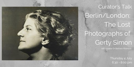 Curator's Talk: Berlin/London: The Lost Photographs of Gerty Simon