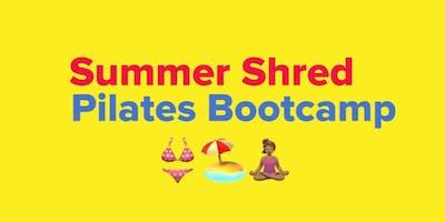 Summer Shred Pilates Bootcamp