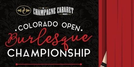 Champagne Cabaret Presents: 2019 Colorado Open Burlesque Championship tickets
