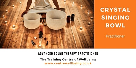 Advanced Sound Therapy Practitioner - Crystal Singing Bowl Practitioner tickets
