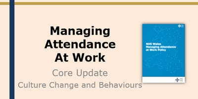 Managing Attendance at Work Policy Training (30 May)