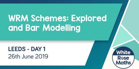 WRM Schemes: Explored and Bar Modelling (Leeds Day 1) KS1/KS2 tickets