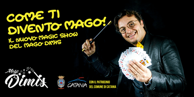 Come ti divento mago - Magic show del Mago Dimis