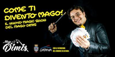 Come ti divento mago - Magic show del Mago Dimis di DOMENICA POMERIGGIO