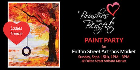 Brushes with Benefits Paint Party FUNdraiser for Fulton Street Artisans Market! tickets