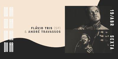 DO AR apresenta Flávio Tris (SP) e André Travassos