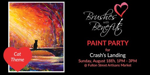 Brushes with Benefits FUNdraiser @ the Artisans Market for Crash's Landing!