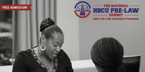 The Inaugural National HBCU Pre-Law Advisors Symposium 2019 (For HBCU Pre-Law Advisors Only)