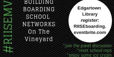 Building Boarding School Networks | RIISE Martha's Vineyard 2019 - #RIISEMV19