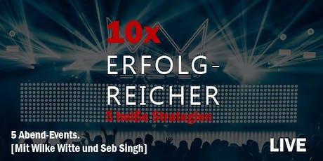 10x your Goals & Results | 10x ERFOLGREICHER (EVENT 2 von 5) Tickets