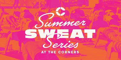 Summer Sweat Series at The Corners