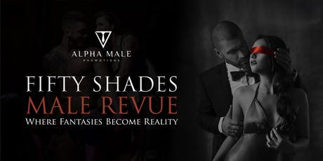 Fifty Shades Ladies Night Male revue tickets