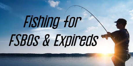Fishing for FSBOs & Expireds tickets
