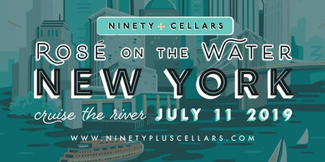 90+ Cellars Presents Rosé on the Water NYC 2019 tickets
