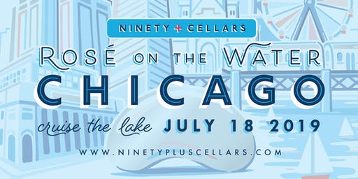 90+ Cellars Presents Rosé on the Water Chicago 2019