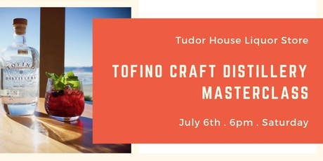 Tofino Craft Distillery Masterclass tickets