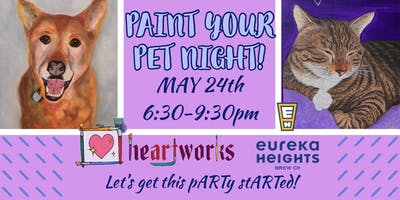 Paint your Pet Night @ Eureka Heights!