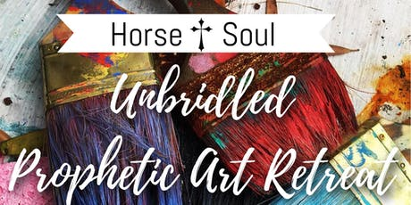 Unbridled Prophetic Art Retreat tickets