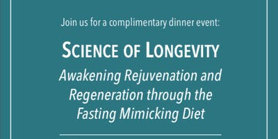 Science of Longevity Dinner Event May 23rd        6:30-8:30pm