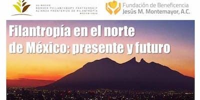 Filantropía en el norte de México: presente y futuro.