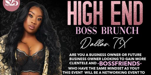 High end BOSS BRUNCH DALLAS