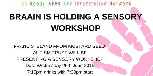 BRAAIN Sensory Workshop presented by Mustard Seed Autism Trust
