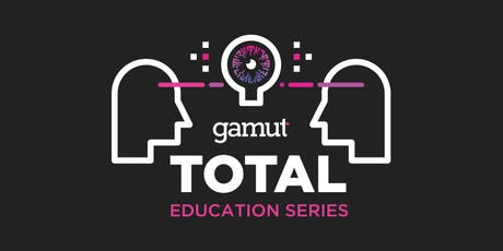 Gamut TOTAL Education Series: Seattle tickets
