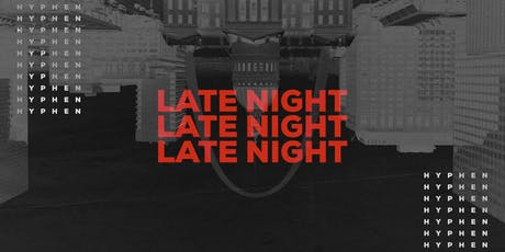 Hyphen Late Night Event 2019 tickets