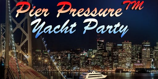 SF Pre-July 4th Special Pier Pressure Yacht Party