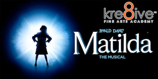 Matilda:  The Musical (Friday)
