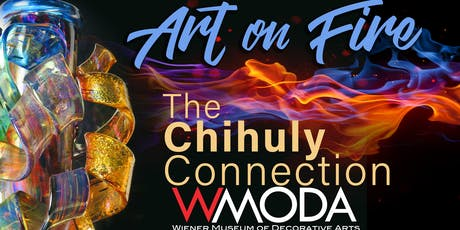 Art on Fire · The Chihuly Connection Museum Exhibit tickets