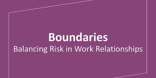 Boundaries: Balancing Risk in Work Relationships