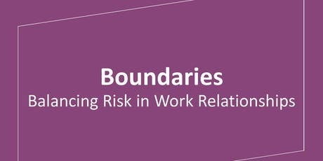 Boundaries: Balancing Risk in Work Relationships tickets